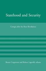 Statehood and Security - Georgia after the Rose Revolution | Bruno Coppieters |