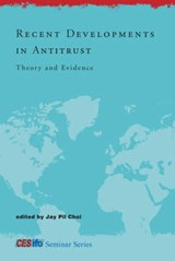 Recent Developments in Antitrust - Theory and Evidence | Jay Pil Choi |