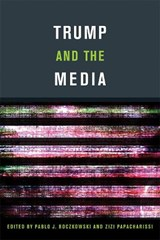 Trump and the media | pablo boczkowski |