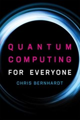 Quantum computing for everyone | Chris (fairfield University) Bernhardt |