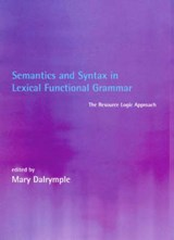 Semantics & Syntax in Lexical Functional Grammar - The Resource Logic Approach | Mary Dalrymple |