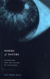 Norms of Nature - Naturalism & the Nature of Functions | Paul Sheldon Davies |