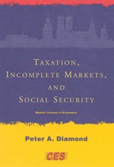 Taxation, Incomplete Markets and Social Security | Peter A Diamond |