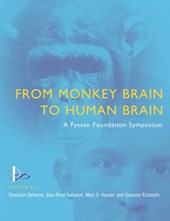 From Monkey Brain to Human Brain - A Symposium of the Fyssen Foundation
