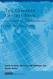 The European Central Bank - Credibility, Transparency, and Centralization
