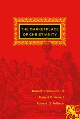 The Marketplace of Christianity | Robert B Ekelund |