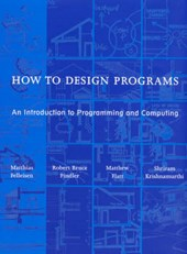 How to Design Programs - An Introduction to Programming & Computing