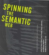 Spinning the Semantic Web - Bringing the World Wide Web to its Full Potential | Dieter Fensel |