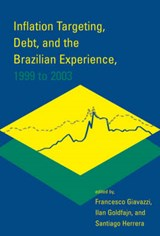 Inflation Targeting, Debt, and the Brazilian Experience, 1999 to | Francesco Giavazzi |