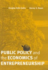 Public Policy and the Economics of Entrepreneurship | Douglas Holtz-eakin |