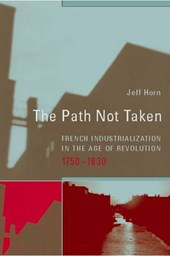 The Path Not Taken - French Industrialization in the Age of Revolution 1750-1830