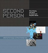 Second Person - Role Playing and Story in Games and Playable Media | Pat Harrigan |