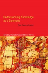 Understanding Knowledge as a Commons - From Theory  to Practice | Charlotte Hess |