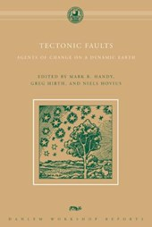 Tectonic Faults - Agents of Change on a Dynamic Earth | Mark R Handy |