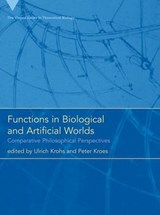 Functions in Biological and Artificial Worlds - Comparative Philosophical Perspectives | Ulrich Krohs |