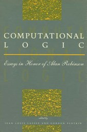 Computational Logic - Essays in Honor of Alan Robinson