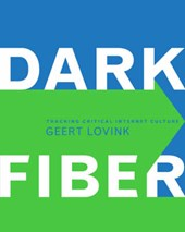 Dark Fiber - Tracking Critical Internet Culture