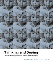 Thinking and Seeing - Visual Metacognition in Adults and Children
