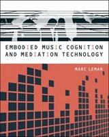 Embodied Music Cognition and Mediation Technology | Marc Leman |