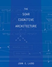 The Soar Cognitive Architecture