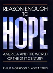 Reason Enough to Hope - America and the World of the Twenty-first Century