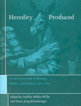 Heredity Produced - At the Crossroads of Biology, Politics and Culture 1500-1870 | Staffan Müller-wille |