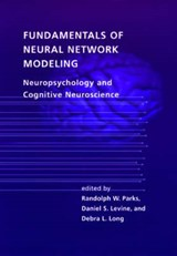 Fundamentals of Neural Network Modeling Neuropsychology and Cognitive Neuroscience | Randolph Parks |