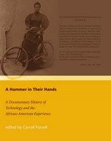 A Hammer in Their Hands - A Documentary History of  Technology and the African-American Experience | Carroll Pursell |