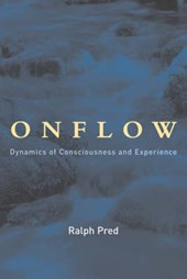 Onflow - Dynamics of Consciousness and Experience | Ralph Pred |
