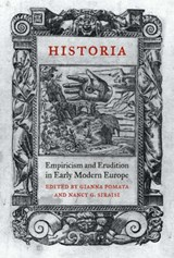 Historia - Empiricism and Erudition in Early Modern Europe | Gianna Pomata |