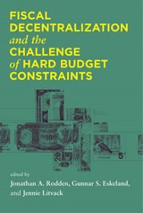 Fiscal Decentralization and the Challenge of Hard Budget Constraints | Jonathan A Rodden |