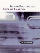 Selfish Routing and the Price of Anarchy | Tim Roughgarden |