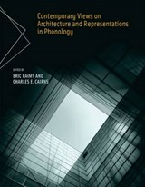 Contemporary Views on Architechture and Representations in Phonology | Eric Raimy |