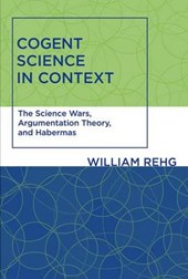 Cogent Science in Context - The Science Wars, Argumentation Theory, and Habermas