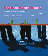 The Games Design Reader - A Rules of Play Anthology | Katie Salen & Eric Zimmerman |