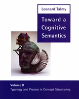 Toward a Cognitive Semantics V 2 - Typology & Process in Concept Structuring | Leonard Talmy |