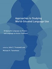 Approaches to Studying World-Situated Language Use - Bridging the Language-as-Product and Language-as -Action Traditions
