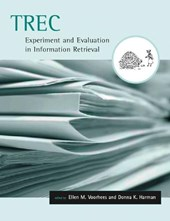 TREC - Experiment and Evaluation in Information Retrieval