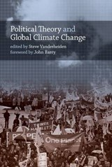 Political Theory and Global Climate Change | Steve Vanderheiden |