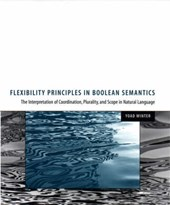Flexibility Principles of Boolean Semantics - The Interpretation of Coordination, Plurality & Scope Scope in Natural Language