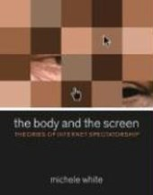 Body and the Screen | Michele White |