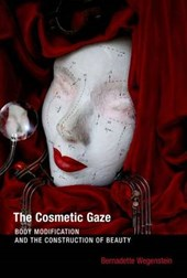 The Cosmetic Gaze - Body Modification and the Construction of Beauty