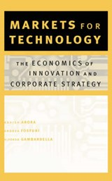 Markets for Technology - The Economics of Innovation and Corporate Strategy | Ashish Arora |