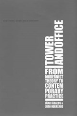 Tower and Office - From Modernist Theory to Contemporary Practice | Iñaki Ábalos |