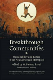 Breakthrough Communities - Sustainability and Justice in the Next American Metropolis
