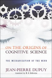 On The Origins of Cognitive Science - The Mechanization of Mind