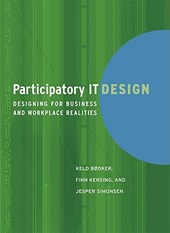 Participatory IT Design - Designing for Business and Workplace Realities
