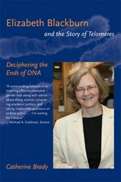 Elizabeth Blackburn and the Story of Telomeres - Deciphering the Ends of DNA