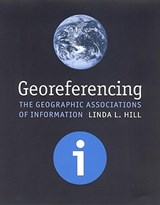 Georeferencing - The Geographic Associations of Information | Linda L. Hill |