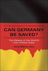 Can Germany be Saved? - The Malaise of the World's  First Welfare State | Hans-werner Sinn |